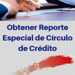 reporte-especial-circulo-credito